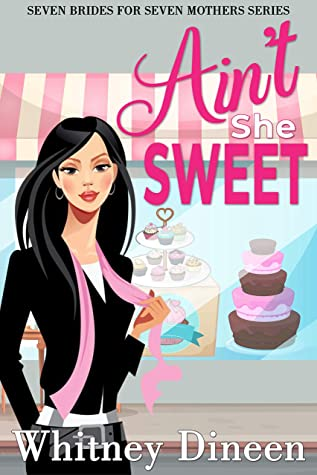 Ain't She Sweet (Seven Brides for Seven Mothers, #2)