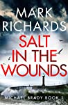 Salt in the Wounds (Michael Brady Book 1)