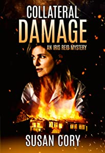 Collateral Damage (Iris Reid Mystery #4)
