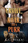 A Growl, a Roar, and a Purr (Lions & Tigers & Bears #1)