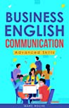 Business English Communication: Advanced Skills ©. Master English for Business & Professional Purposes. How to Communicate at Work: +700 Online Business ... Resources. Business English Originals ©