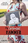 My Cosmic Hammer: When Life Shakes You Up to Wake You Up