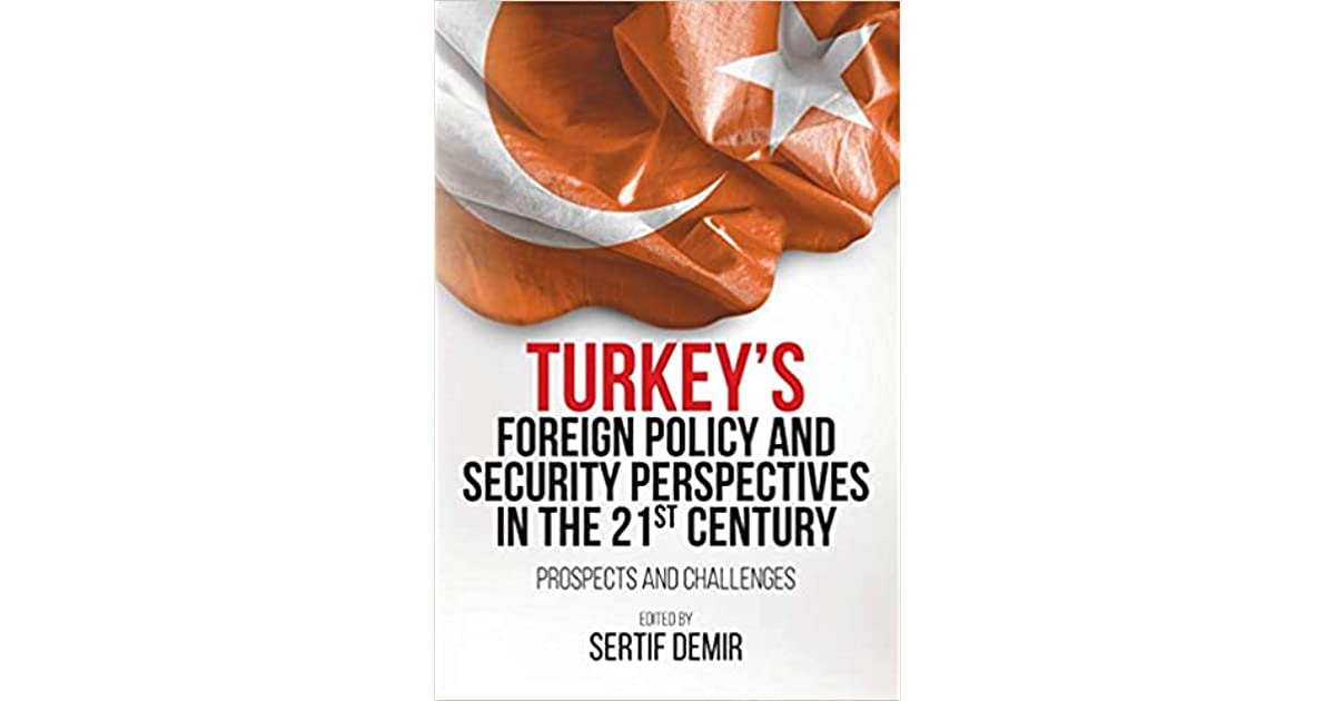 Turkey's Foreign Policy and Security Perspectives in 21st Century: Prospects and Challenges, ile ilgili görsel sonucu