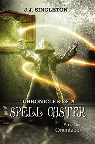 Chronicles of a Spell Caster by J.J. Singleton