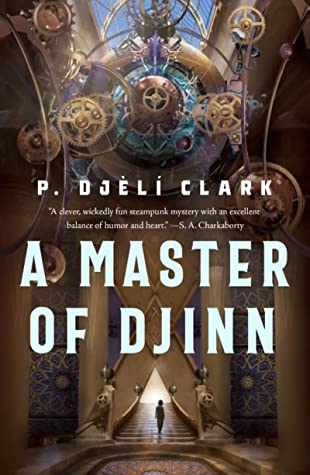 Picture of the cover of A Master of Djinn by P. Djeli Clark