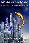 Dragon's Challenge: A Monster Harem Adventure (Amorphic Magic, #3)
