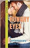 Hungry Eyes: A Contemporary Novella