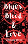 Blues, Blood, and Love