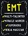 EMT Multi-Talented Miracle Worker Superhero Ninja Magician: EMT Weekly Monthly 2020 Planner Organizer,Calendar Schedule,Inspirational Quotes Includes Quotes & Holidays