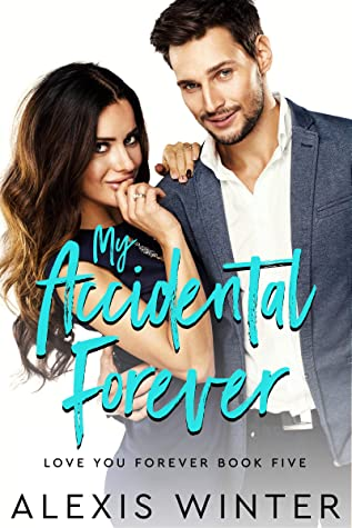 My Accidental Forever (Love You Forever, #5)
