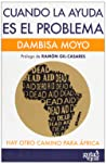 Cuando la ayuda es el problema: hay otro camino para África