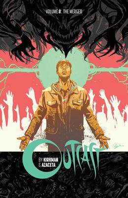 Outcast, Vol. 8: The Merged
