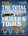 Field & Stream: The Total Outdoorsman Skills & Tools: 324 Tips