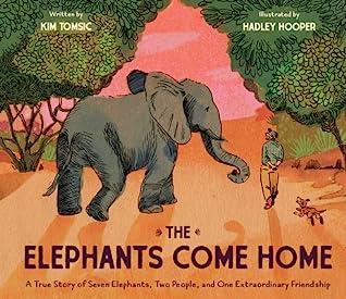 The Elephants Come Home by Kim Tomsic
