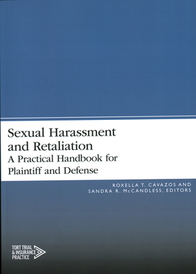 Sexual Harassment and Retaliation: A Practical Guide for Plaintiff and Defense