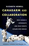 Canadarm and Collaboration: How Canada's Astronauts and Space Robots Explore New Worlds