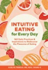 Intuitive Eating for Every Day by Evelyn Tribole