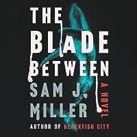 The Blade Between