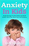 Anxiety in Kids: ...
