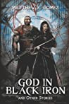God in Black Iron and Other Stories
