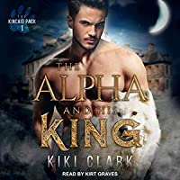 The Alpha and His King (Kincaid Pack, #1)
