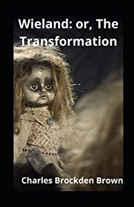 Wieland: or, The Transformation illustrated