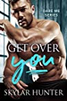 Get Over You (Dare Me Book 1)