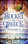 Bucket To Greece Volume 6