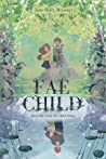 Fae Child (The Fae Child Trilogy, #1)