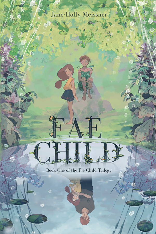 Fae Child by Jane-Holly Meissner
