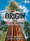 The Origin of the Exiled Rogue (The Exiled Rogue Series Book 2)