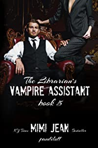 The Librarian's Vampire Assistant, Book 5 (The Librarian's Vampire Assistant #5)