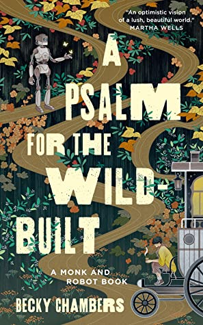 Picture of the cover for A Psalm for the wild-built by Becky Chambers