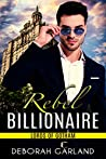 Rebel Billionaire (Lords of Gotham #4)