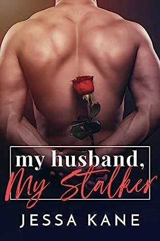 My Husband, My Stalker by Jessa Kane
