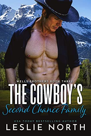 The Cowboy's Second Chance Family (Wells Brothers #3)