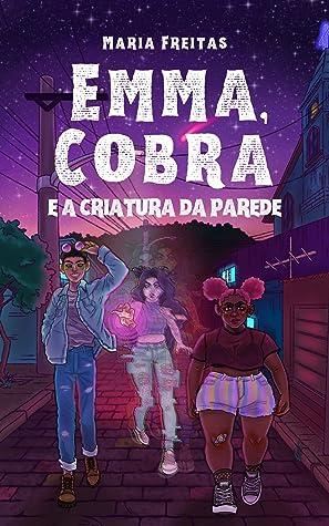 Emma, Cobra e a criatura da parede (Clichês em rosa, roxo e azul Livro 9) ebook review