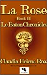 La Rose, Book II, Le Baton Chronicles