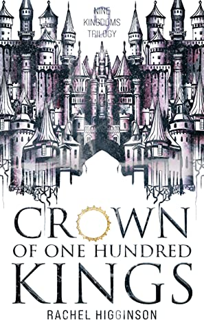 Crown of One Hundred Kings (Nine Kingdoms Trilogy, #1)