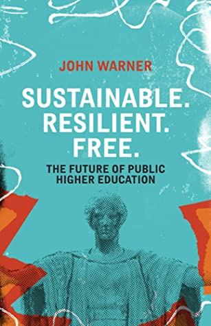 Sustainable. Resilient. Free.: The Future of Higher Education