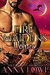 Fire Maidens: Venice (Billionaires & Bodyguards, #7)