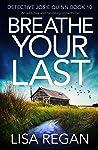 Breathe Your Last (Detective Josie Quinn Book, #10)
