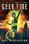 Geek Fire (Dragon Girl Book 1)