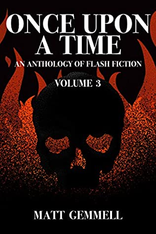 Once Upon A Time — Volume 3: An Anthology of Flash Fiction