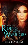 Riding With Warriors : Book Two