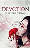 Book cover for Devotion: Isn't What it Seems (Love Isn't What It Seems #1)