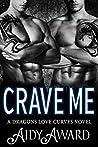 Crave Me (Dragons Love Curves, #8)