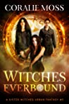Witches Everbound...