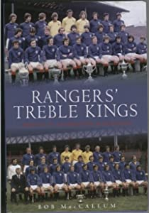 Rangers' Treble Kings: A Tribute to a Forgotten Achievement