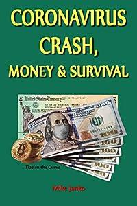 Coronavirus Crash, Money & Survival: Thoroughly understanding money is literally a life and death matter.